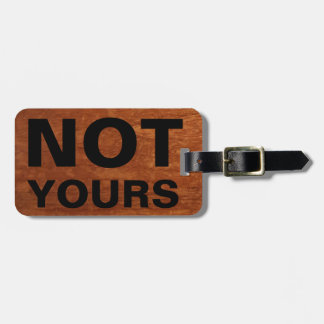 Funny Travel Baggage Claim | Not Yours Rustic Bag Tag