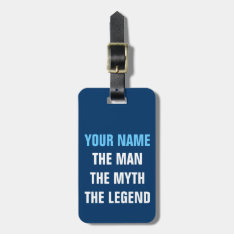 Funny Travel Luggage Tag | The Man Myth Legend at Zazzle