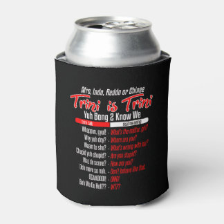 Funny Trini is Trini Can Cooler