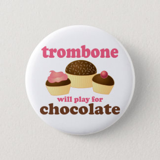 Funny Trombone Will Play for Chocolate Button