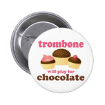 Funny Trombone Will Play for Chocolate Pinback Buttons