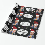 "Funny Trump Christmas Wrapping Paper<br><div class=""desc"">A funny holiday wrapping paper with Trump wearing a Santa hat,  candy canes,  snowflakes and the greetings,  ""Nobody Says ""Merry Christmas"" Better Than Me... I Mean Nobody""  ""I Will Not Deport Santa"" and ""Let's Make Christmas Great Again""</div>"