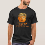 """Funny Trump Halloween Trumpkin Pumpkin T-Shirt<br><div class=""""desc"""">This Trumpkin design is a great way to celebrate Halloween this year. Personalize it any way you want.</div>"""