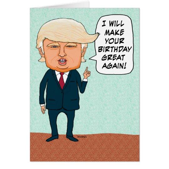 Funny Trump Make Your Birthday Great Again Card Zazzlecom