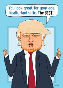 Funny Trump Not Fake News Birthday Card