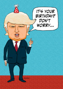 Funny Trump Wont Deport Old People Birthday Card
