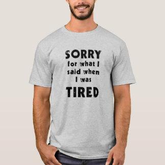 Funny Tshirt - Sorry for what I said