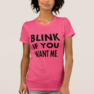 funny tshirts blink if you want me gift idea