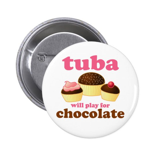Funny Tuba Chocolate Quote Button