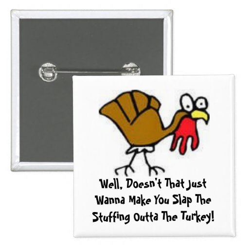 Funny Turkey Button and Saying