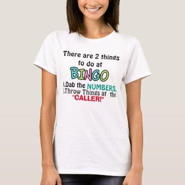 doodlesgifts Funny Two Things Bingo T-shirt