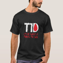 Funny Type 1 Diabetes Wareness T shirt T1D Funny G