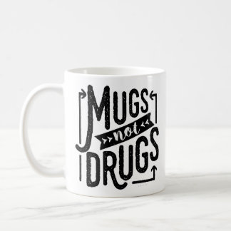 Funny Typography Mugs Not Drugs Drinking
