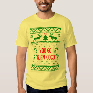 Funny Ugly Christmas Sweater You Go Glen Coco Tee Shirt