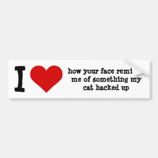 Funny ugly face insult bumper sticker