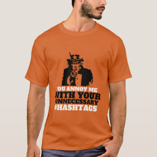 Funny Uncle Sam T-shirt You Annoy Me With