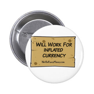 Funny Unemployment - Inflated Currency Pinback Buttons