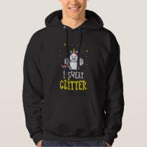 Funny Unicorn - I Sweat Glitter Hoodie