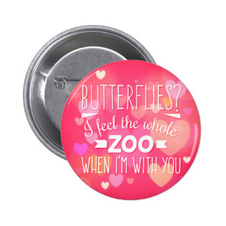 Funny valentine Butterflies? I feel the whole zoo Button