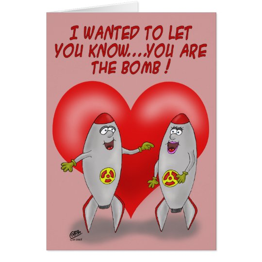 Funny Valentine Cards: You are The Bomb Card