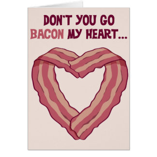 Funny Valentine's Day Bacon Card