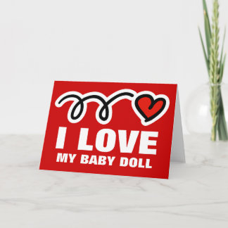 Funny Valentines Day card   I love my baby doll