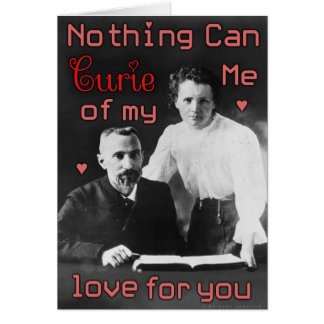 Funny Valentine's Day Curie Chemistry Geek Love Greeting Card