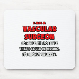 Funny Vascular Surgeon .. Highly Unlikely Mouse Pad