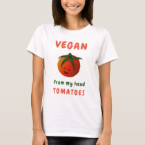 Funny Vegan From My Head Tomatoes Shirt