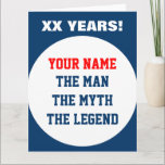 "Funny very big oversized Birthday card for men<br><div class=""desc"">Very Big extra large oversized Birthday card for men. Personalized The man The myth The legend greeting card. Huge hmorous card idea for over the hill father, husband, dad, uncle, grandpa, brother, stepdad etc. Personalizable age and name. Customizable colors. Big extra large size. Humor slogan / quote in big letters....</div>"