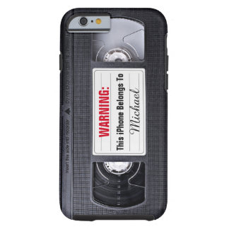 Funny VHS Tape with Custom Name Text Tough iPhone 6 Case