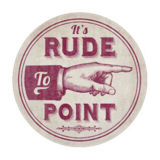Funny Victorian It's Rude to Point Vintage Look Cutting Boards