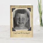 "Funny Vintage Birthday Card<br><div class=""desc"">This is me as a kid back in the 50s. So glad I have a better hair stylist now. Lol. Fun vintage card of a little girl with her face scrunched up. Obviously she (I mean, I) was looking at a birthday cake with too many candles on it. Or maybe...</div>"
