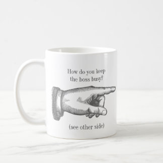 "Funny Vintage ""How do you keep someone busy?"" Coffee Mug"
