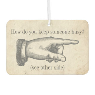 """Funny Vintage """"How do you keep someone busy?"""" joke Car Air Freshener"""