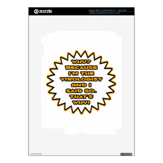 Funny Virologist ... Because I Said So Decals For iPad 3
