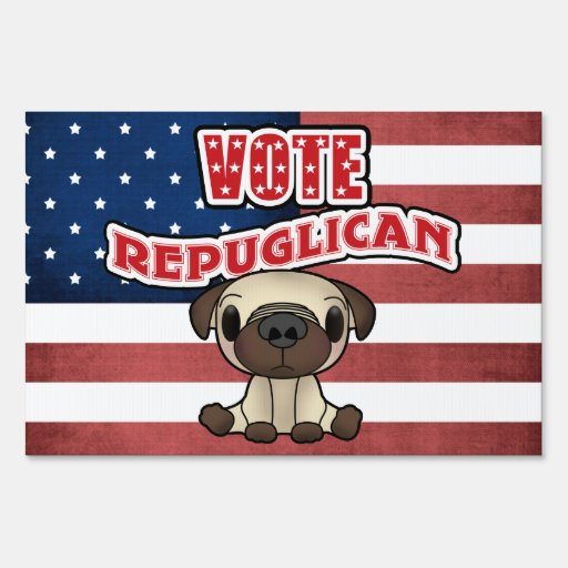 Funny Vote Republican Presidential Election Sign
