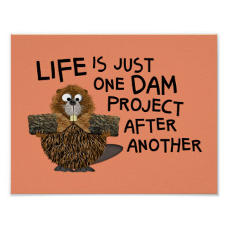 Funny Wall Art for the Busy Him or Her Beaver Poster