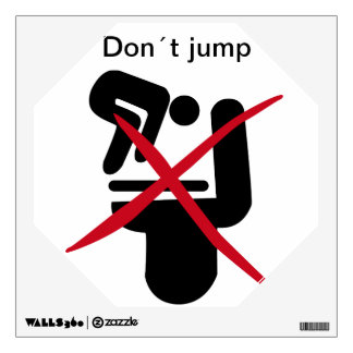 Funny Wall Decal - Don´t jump