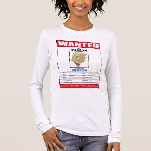 Funny Wanted Trump For Treason Long Sleeve T_Shirt