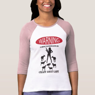 FUNNY Warning Farm Patrolled by Crazy Goat LAdy T Shirt