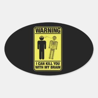 Funny Warning Kill With My Brain Oval Sticker