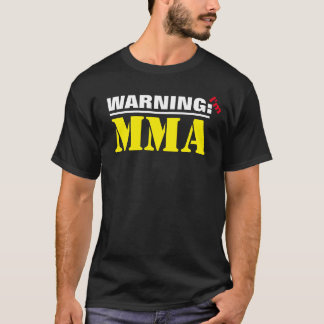 Funny WARNING Mixed Martial Artist T-Shirt