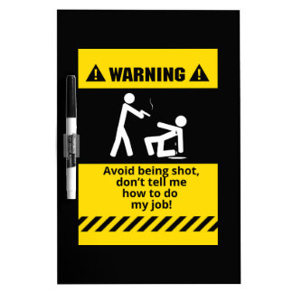 Funny Warning Shot Dry Erase Board