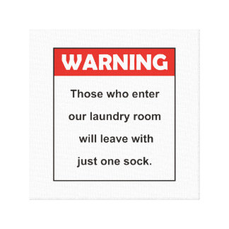 Funny Warning Sock Quote Canvas Print