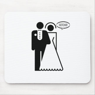 "Funny, ""wedding Couple"" Gotcha! design Mouse Pad"