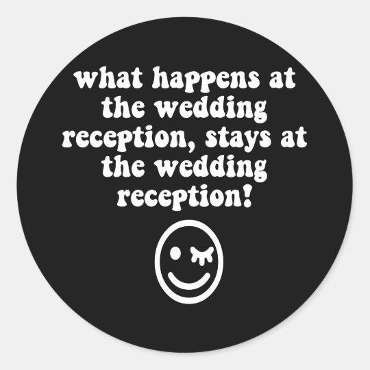 Funny wedding reception classic round sticker