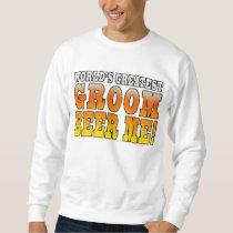 Funny Weddings Parties : Worlds Greatest Groom Sweatshirt
