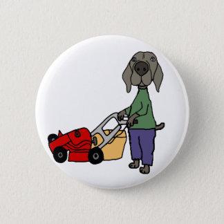 Funny Weimaraner Dog Mowing Lawn Art Pinback Button