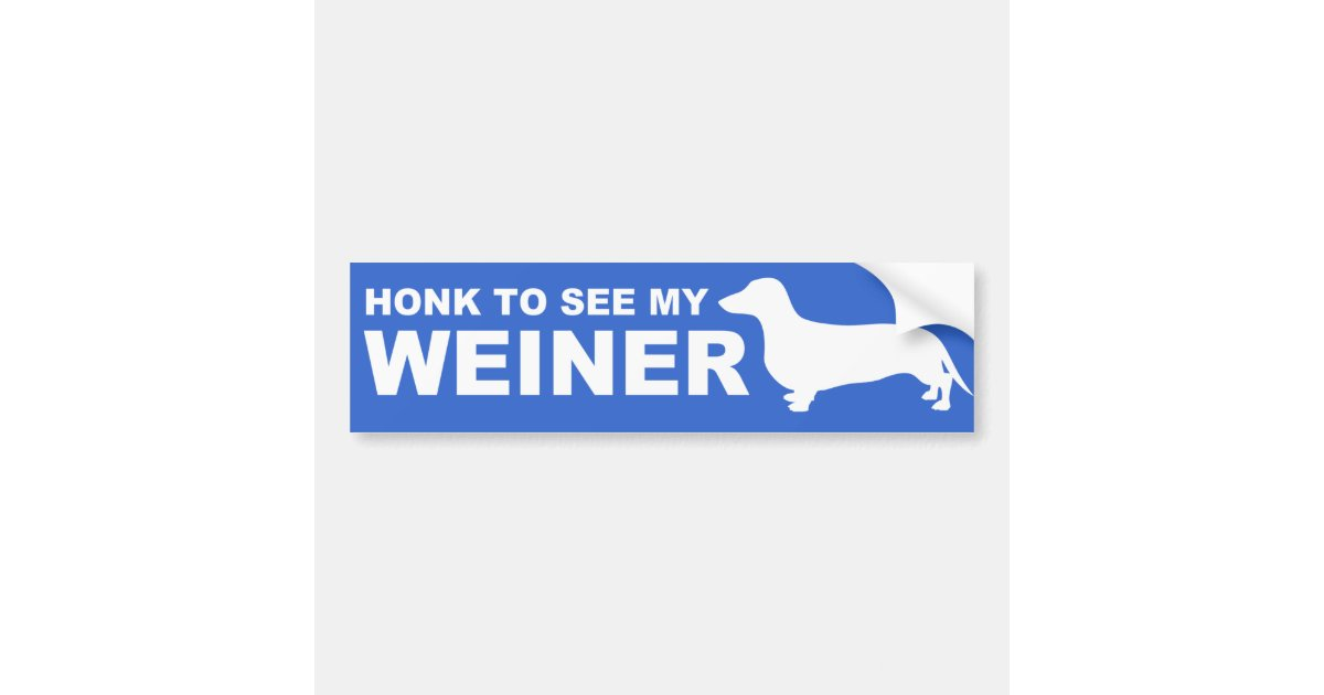 Funny Weiner Dog (Dachshund) Quote Bumper Sticker | Zazzle.com